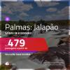 Promoção de Passagens para <b>PALMAS</b>! A partir de R$ 479, ida e volta, c/ taxas!