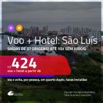 Promoção de <b>PASSAGEM + HOTEL</b> para <b>SÃO LUÍS</b>! A partir de R$ 424, por pessoa, quarto duplo, c/ taxas!