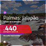 Promoção de Passagens para <b>PALMAS: Jalapão</b>! A partir de R$ 440, ida e volta, c/ taxas!