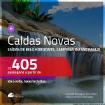 Promoção de Passagens para <b>CALDAS NOVAS</b>! A partir de R$ 405, ida e volta, c/ taxas!