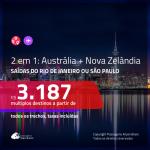 Passagens 2 em 1 – <b>AUSTRÁLIA + NOVA ZELÂNDIA</b>! A partir de R$ 3.187, todos os trechos, c/ taxas!