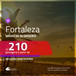 Promoção de Passagens para <b>FORTALEZA</b>! A partir de R$ 210, ida e volta, c/ taxas!