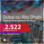 Promoção de Passagens para <b>ABU DHABI OU DUBAI</b>! A partir de R$ 2.522, ida e volta, c/ taxas!