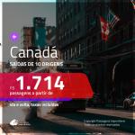 Promoção de Passagens para o <b>CANADÁ: Montreal, Quebec, Toronto, Vancouver</b>! A partir de R$ 1.714, ida e volta, c/ taxas!