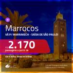 Promoção de Passagens para <b>MARROCOS: Marrakech</b>! A partir de R$ 2.170, ida e volta, c/ taxas!