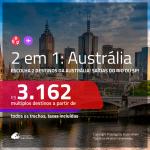 Promoção de Passagens 2 em 1 para a <b>AUSTRÁLIA</b> – Escolha 2 entre: <b>Adelaide, Brisbane, Melbourne ou Sydney</b>! A partir de R$ 3.162, todos os trechos, c/ taxas!