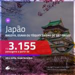 Promoção de Passagens para o <b>JAPÃO: Nagoya, Osaka ou Tóquio</b>! A partir de R$ 3.155, ida e volta, c/ taxas!