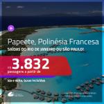 Passagens para a <b>POLINÉSIA FRANCESA: Papeete</b>! A partir de R$ 3.832, ida e volta, c/ taxas!