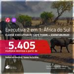 Passagens 2 em 1 em <b>CLASSE EXECUTIVA</b> – <b>ÁFRICA DO SUL: Cape Town + Joanesburgo</b>! A partir de R$ 5.405, todos os trechos, c/ taxas!