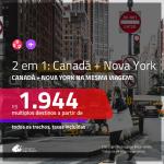 Promoção de Passagens 2 em 1 – <b>NOVA YORK + CANADÁ: Montreal ou Quebec</b>! A partir de R$ 1.944, todos os trechos, c/ taxas!