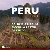 Como ir a Machu Picchu a partir de Cusco: guia completo