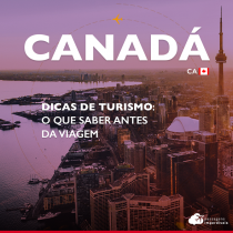 Dicas de turismo no Canadá: o que saber antes da viagem