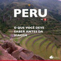 Turismo no Peru: o que você deve saber antes da viagem
