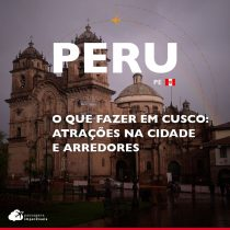 O que fazer em Cusco: atrações na cidade e arredores