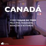 Como viajar de trem pelo Canadá: passagens, estações e roteiros