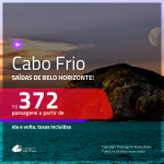 Promoção de Passagens para <b>CABO FRIO</b>! A partir de R$ 372, ida e volta, c/ taxas!