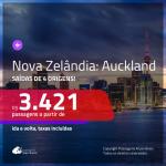 Promoção de Passagens para a <b>NOVA ZELÂNDIA: Auckland</b>! A partir de R$ 3.421, ida e volta, c/ taxas!