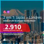 Promoção de Passagens 2 em 1 – <b>JAPÃO: Nagoya, Osaka ou Tóquio + LONDRES</b>! A partir de R$ 2.910, ida e volta, c/ taxas!