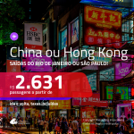 Promoção de Passagens para a <b>CHINA ou HONG KONG</b>! A partir de R$ 2.631, ida e volta, c/ taxas!