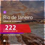 Promoção de Passagens para o <b>RIO DE JANEIRO</b>! A partir de R$ 222, ida e volta, c/ taxas!