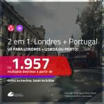 Promoção de Passagens 2 em 1 – <b>LONDRES + PORTUGAL: Lisboa ou Porto</b>! A partir de R$ 1.957, todos os trechos, c/ taxas!