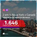 Promoção de Passagens 2 em 1 – <b>NOVA YORK + CANADÁ</b>! A partir de R$ 1.646, todos os trechos, c/ taxas!