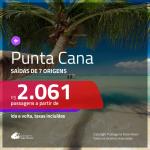 Promoção de Passagens para <b>PUNTA CANA</b>! A partir de R$ 2.061, ida e volta, c/ taxas!