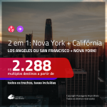 Promoção de Passagens 2 em 1 – <b>LOS ANGELES ou SAN FRANCISCO + NOVA YORK</b>! A partir de R$ 2.288, todos os trechos, c/ taxas!