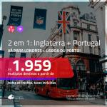 Promoção de Passagens 2 em 1 – <b>LONDRES + PORTUGAL: Lisboa ou Porto</b>! A partir de R$ 1.959, todos os trechos, c/ taxas!