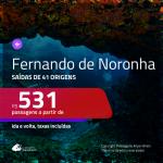 Promoção de Passagens para <b>FERNANDO DE NORONHA</b>! A partir de R$ 531, ida e volta, c/ taxas!