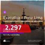Promoção de Passagens em <b>CLASSE EXECUTIVA</b> para o <b>PERU: Lima</b>! A partir de R$ 2.297, ida e volta, c/ taxas!