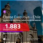 Promoção de Passagens em <b>CLASSE EXECUTIVA</b> para o <b>CHILE: Santiago</b>! A partir de R$ 1.883, com opções p/ o ANO NOVO a partir de R$ 2.020, ida e volta, c/ taxas!