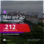 Promoção de Passagens para o <b>MARANHÃO</b>! A partir de R$ 212, ida e volta, c/ taxas!