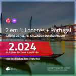Promoção de Passagens 2 em 1 – <b>LONDRES + PORTUGAL: Lisboa ou Porto</b>! A partir de R$ 2.024, todos os trechos, c/ taxas!
