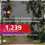 Promoção de <b>PASSAGEM + HOTEL 4 ESTRELAS</b> para <b>ITACARÉ</b>! A partir de R$ 1.239, por pessoa, quarto duplo, c/ taxas!