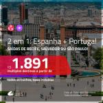 Promoção de Passagens 2 em 1 – <b>ESPANHA: Barcelona ou Madri + PORTUGAL: Lisboa ou Porto</b>! A partir de R$ 1.891, todos os trechos, c/ taxas!