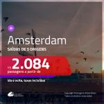 Promoção de Passagens para <b>AMSTERDAM</b>! A partir de R$ 2.084, ida e volta, c/ taxas!