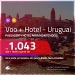 Promoção de <b>PASSAGEM + HOTEL</b> para o <b>URUGUAI: Montevideo</b>! A partir de R$ 1.043, por pessoa, quarto duplo, c/ taxas!