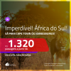 IMPERDÍVEL!!! Promoção de Passagens para a <b>ÁFRICA DO SUL: Cape Town ou Joanesburgo</b>! A partir de R$ 1.320, ida e volta, c/ taxas!