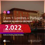 Promoção de Passagens 2 em 1 – <b>LONDRES + PORTUGAL: Lisboa ou Porto</b>! A partir de R$ 2.022, todos os trechos, c/ taxas!