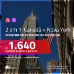 Promoção de Passagens 2 em 1 – <b>CANADÁ: Montreal, Quebec ou Toronto + NOVA YORK</b>! A partir de R$ 1.640, todos os trechos, c/ taxas!