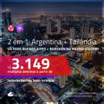 Promoção de Passagens 2 em 1 – <b>ARGENTINA: Buenos Aires + TAILÂNDIA: Bangkok</b>! A partir de R$ 3.149, todos os trechos, c/ taxas!