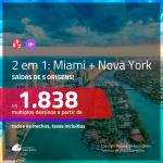 Promoção de Passagens 2 em 1 – <b>MIAMI + NOVA YORK</b>! A partir de R$ 1.838, todos os trechos, c/ taxas!