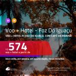 Promoção de <b>PASSAGEM + HOTEL</b> para <b>FOZ DO IGUAÇU</b>, com café da manhã incluso! A partir de R$ 574, por pessoa, quarto duplo, c/ taxas!