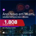 Passagens em promoção para o <b>ANO NOVO</b>! Vá para: <b>MIAMI</b>! A partir de R$ 1.808, ida e volta, c/ taxas!