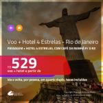 Promoção de <b>PASSAGEM + HOTEL 4 ESTRELAS</b> para o <b>RIO DE JANEIRO</b>, com café da manhã incluso! A partir de R$ 529, por pessoa, quarto duplo, c/ taxas!