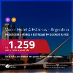 Promoção de <b>PASSAGEM + HOTEL 4 ESTRELAS</b> para a <b>ARGENTINA: Buenos Aires</b>, com café da manhã incluso! A partir de R$ 1.259, por pessoa, quarto duplo, c/ taxas!