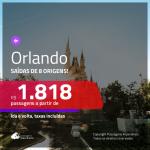 Promoção de Passagens para <b>ORLANDO</b>! A partir de R$ 1.818, ida e volta, c/ taxas!