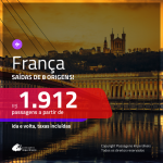 Promoção de Passagens para a <b>FRANÇA: Bordeaux, Lyon, Marselha, Montpellier, Nantes, Nice, Paris, Strasbourg ou Toulouse</b>! A partir de R$ 1.912, ida e volta, c/ taxas!