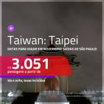 Promoção de Passagens para <b>TAIWAN: Taipei</b>! A partir de R$ 3.051, ida e volta, c/ taxas! Datas para viajar em NOVEMBRO!